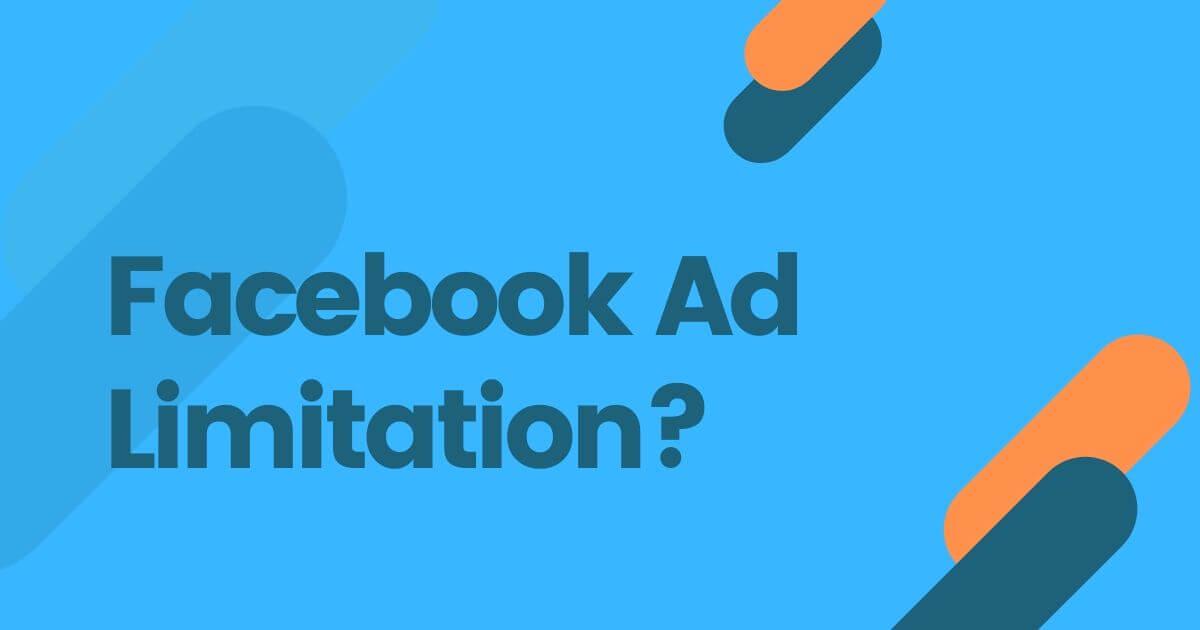 Facebook Ad Limitation