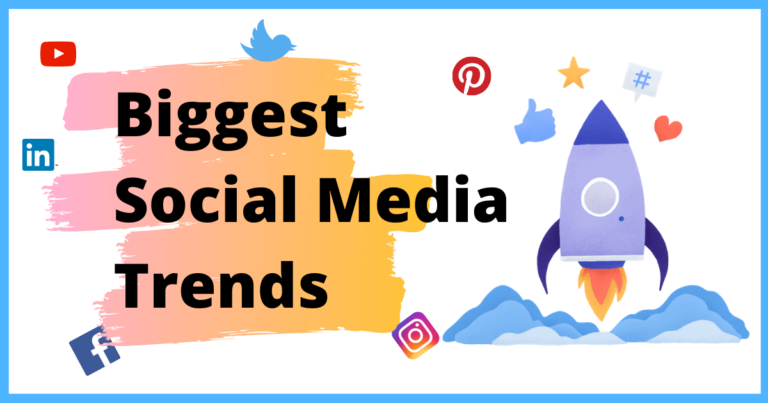 Biggest Social Media Trends